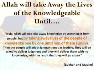 Allah will take the knowledgeable lives